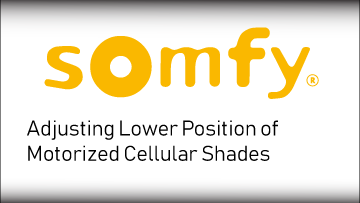 Somfy Adjust Lower Position on Cellular Shades