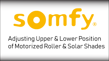 Somfy Adjust Upper and Lower Position
