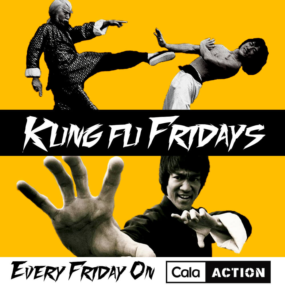 Kung Fu Fridays on CalaAction