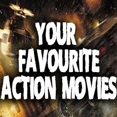 Your Favourite Action Movies