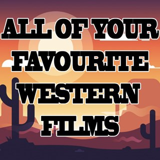 All of your Favourite Western Films