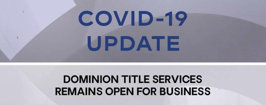 Dominion Title Covid-19 Update