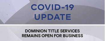 Dominion Title Services Covid-19 Update