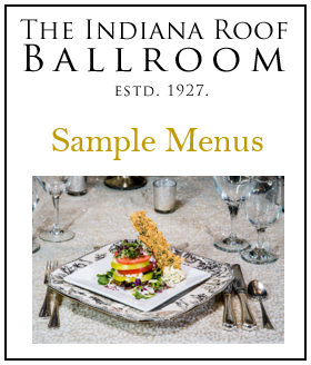 Wedding & Event Catering Menus (Indiana Roof Ballroom; Indianapolis)
