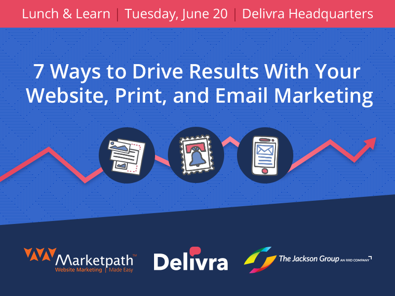 7 Ways to Drive Results With Your Website, Print, and Email Marketing [Lunch & Learn]